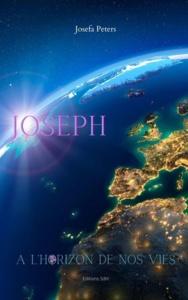 Joseph à l'horizon de nos vies : un petit ebook pour prier Joseph avec le coeur